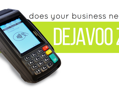 Does Your Business Need the Dejavoo Z11?
