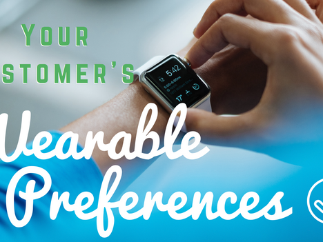 Your Customer's Wearable Preferences