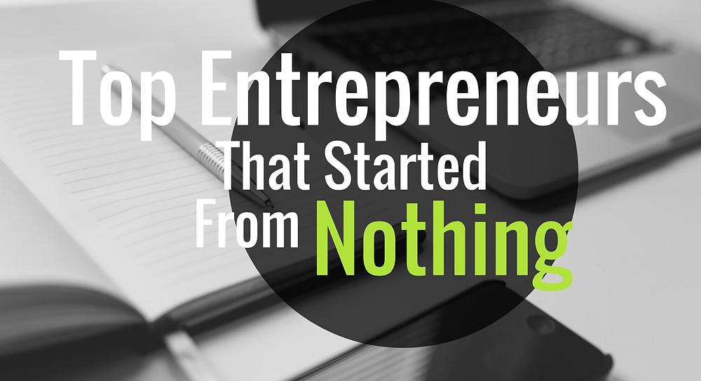 entrepreneurs start from nothing