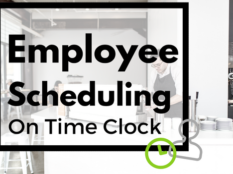 Employee Scheduling on Time Clock