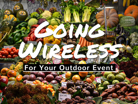 Going Wireless for Your Outdoor Event