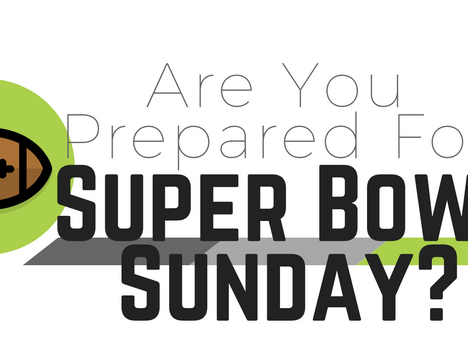 Are You Prepared for Super Bowl Sunday?