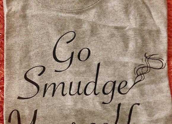 Go Smudge Yourself Shirt