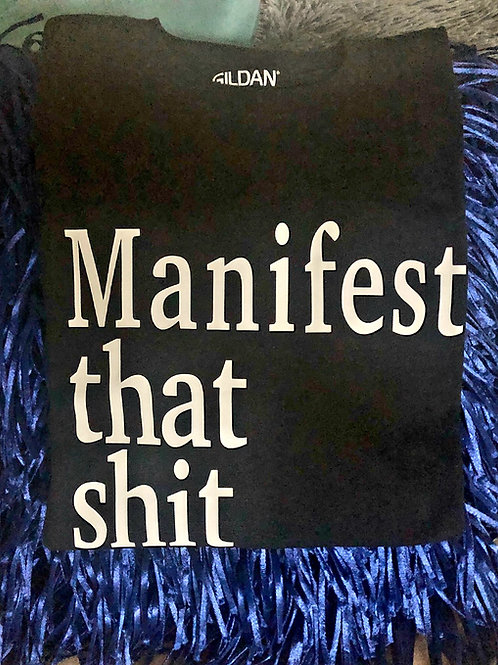 Manifest that shit