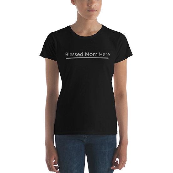 Blessed Mom Here Women's short sleeve t-shirt