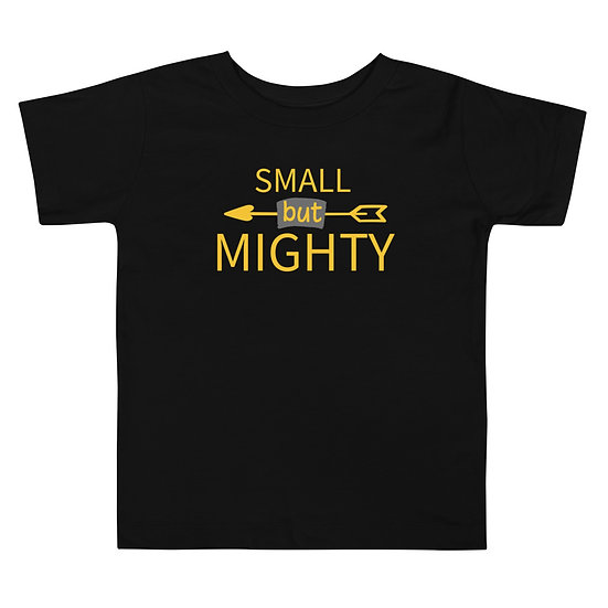 Small But Mighty Toddler Short Sleeve Tee