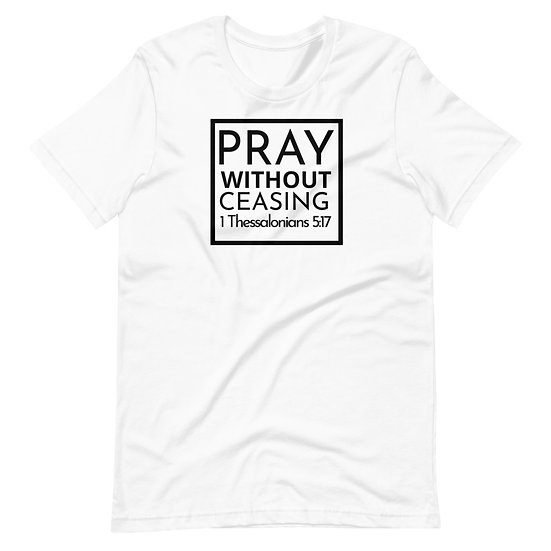Pray Without Ceasing White Tee