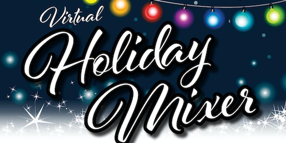 Virtual Holiday Mixer ~ Wed, December 16, 2020 ~ 6pm