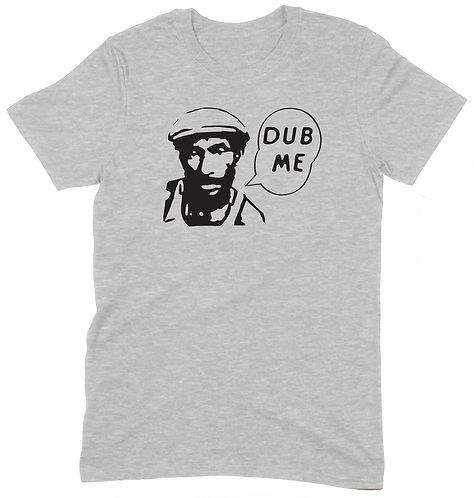 Dub Me T-Shirt