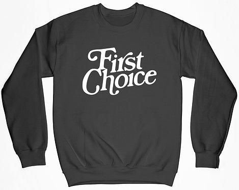 First Choice Sweatshirt