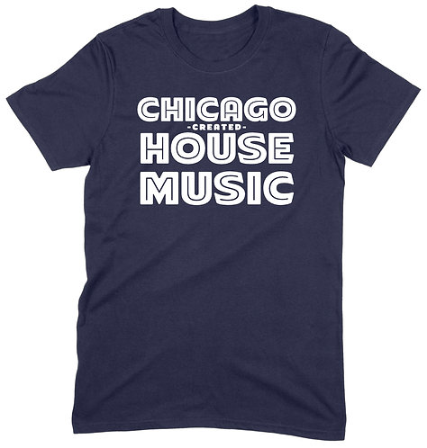 Chicago Created House Music T-Shirt