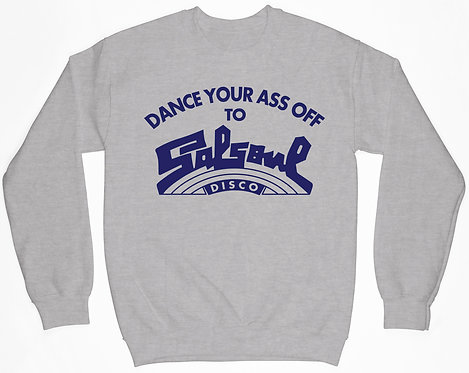 Dance Your Ass Off Sweatshirt