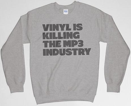 Vinyl Is Killing The MP3 Industry Sweatshirt