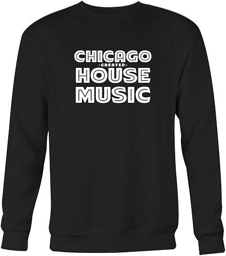 Chicago Created House Music Sweatshirt