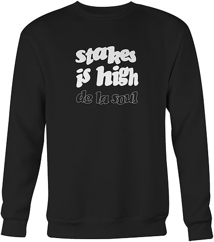 Stakes Is High De La Soul Sweatshirt