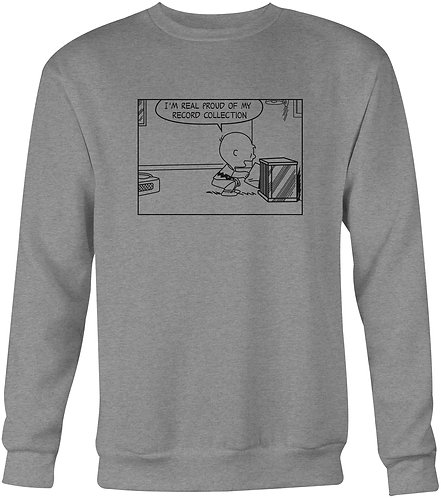 I'm Proud Of My Record Collection Sweatshirt