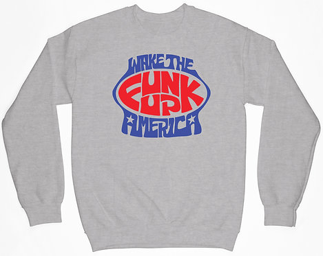 Wake Up America Sweatshirt