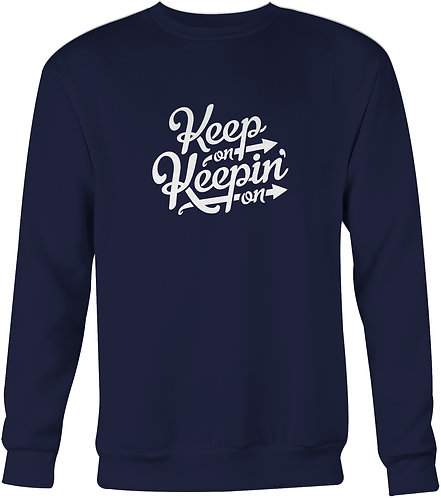 Keep On Keepin' On Sweatshirt