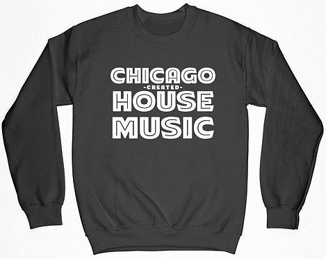 Chicago Created House Sweatshirt