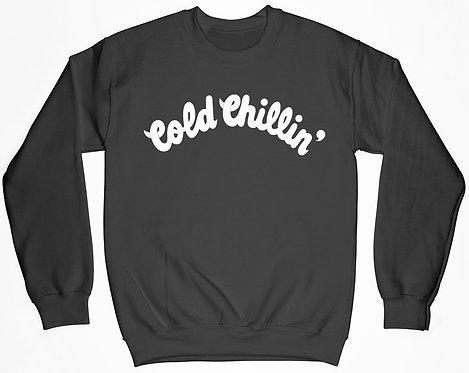 Cold Chillin' Sweatshirt
