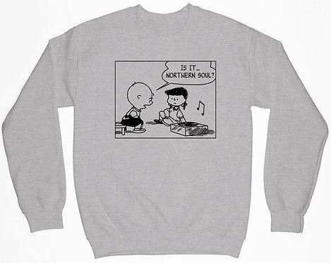 Is It... Northern Soul? Sweatshirt