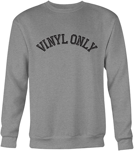 Vinyl Only Sweatshirt