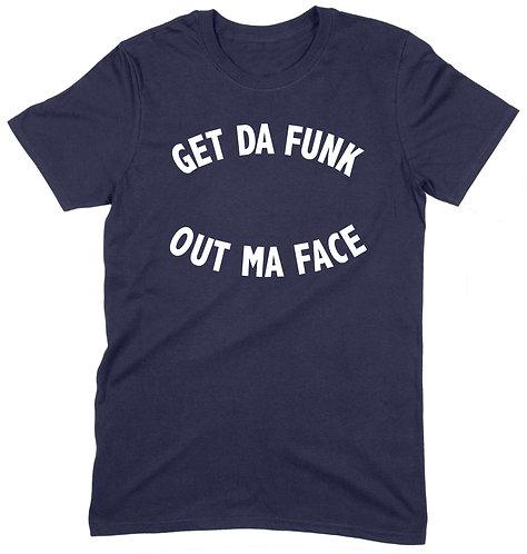 Get Da Funk T-Shirt
