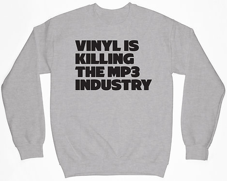 Vinyl Is Killing The MP3 Sweatshirt