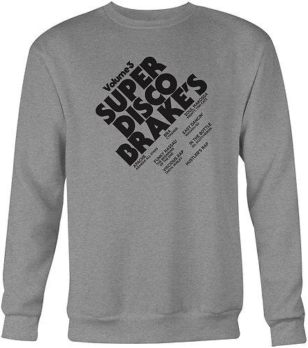 Super Disco Brakes Sweatshirt