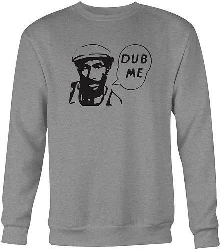 Dub Me Sweatshirt