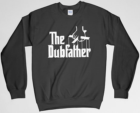 The Dubfather Sweatshirt