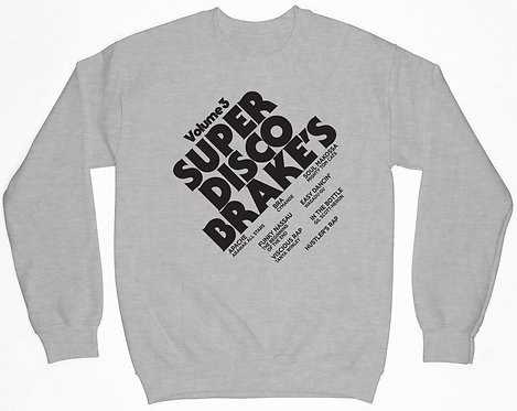 Super Disco Brake's Sweatshirt