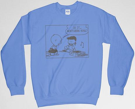 Is It Northern Soul? Sweatshirt