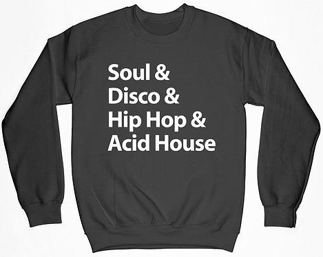 Soul Disco Hip Hop Acid House Sweatshirt