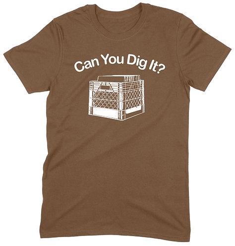 Can You Dig It? T-Shirt - MEDIUM / BROWN / ORGANIC STANDARD WEIGHT