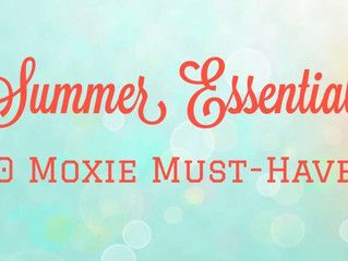 Summer Essentials: 10 Moxie Must-Haves
