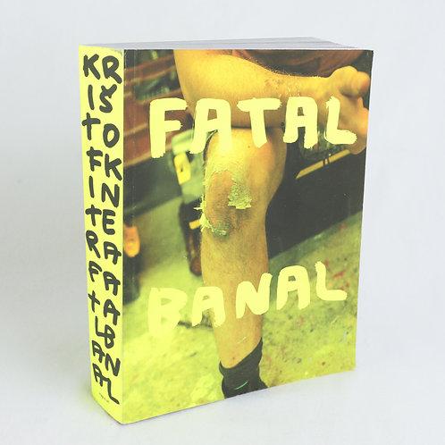 FATAL BANAL - Kristof Kintera