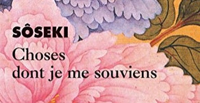 Idée lecture : Choses dont je me souviens - Natsume Sōseki