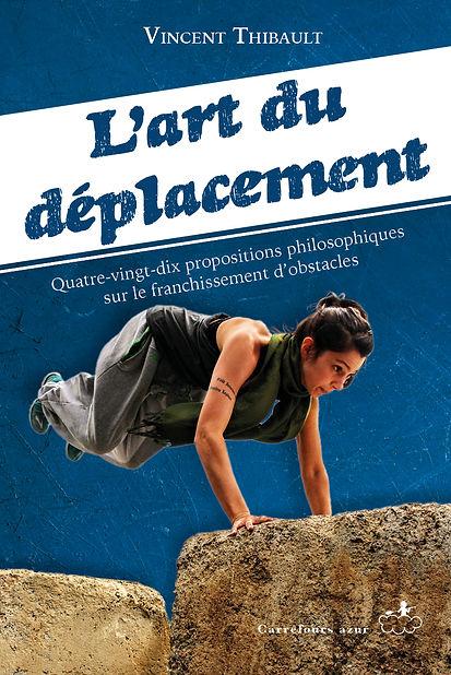 L'Art du déplacement : 90 propositions philosophiques (livre de Vincent Thibault)