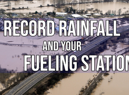 Record Rainfall and Your Fueling Station