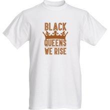 Black Queens We Rise T-Shirt