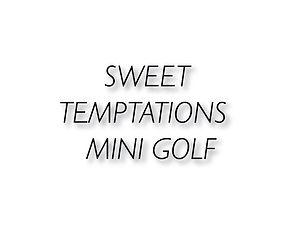 Sweet Temptations - Mini Golf