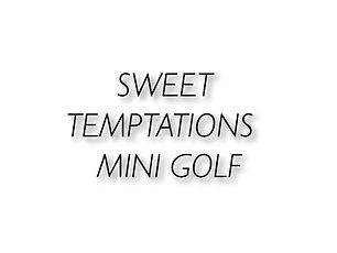 Sweet Temptations - Mini Golf