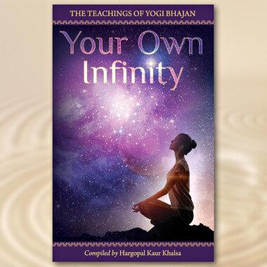 Your Own Infinity - The Teachings of Yogi Bhajan