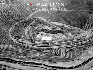 EXTRACTION: Art at the Edge of the Abyss