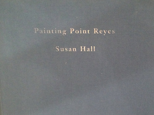 SUSAN HALL: PAINTING POINT REYES