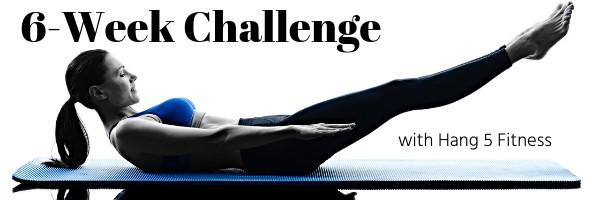 Hang 5 Fitness 6 week challenge