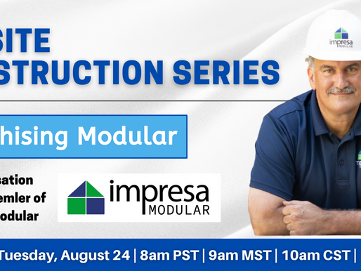 Franchising Modular: A Conversation with Ken Semler of Impresa Modular