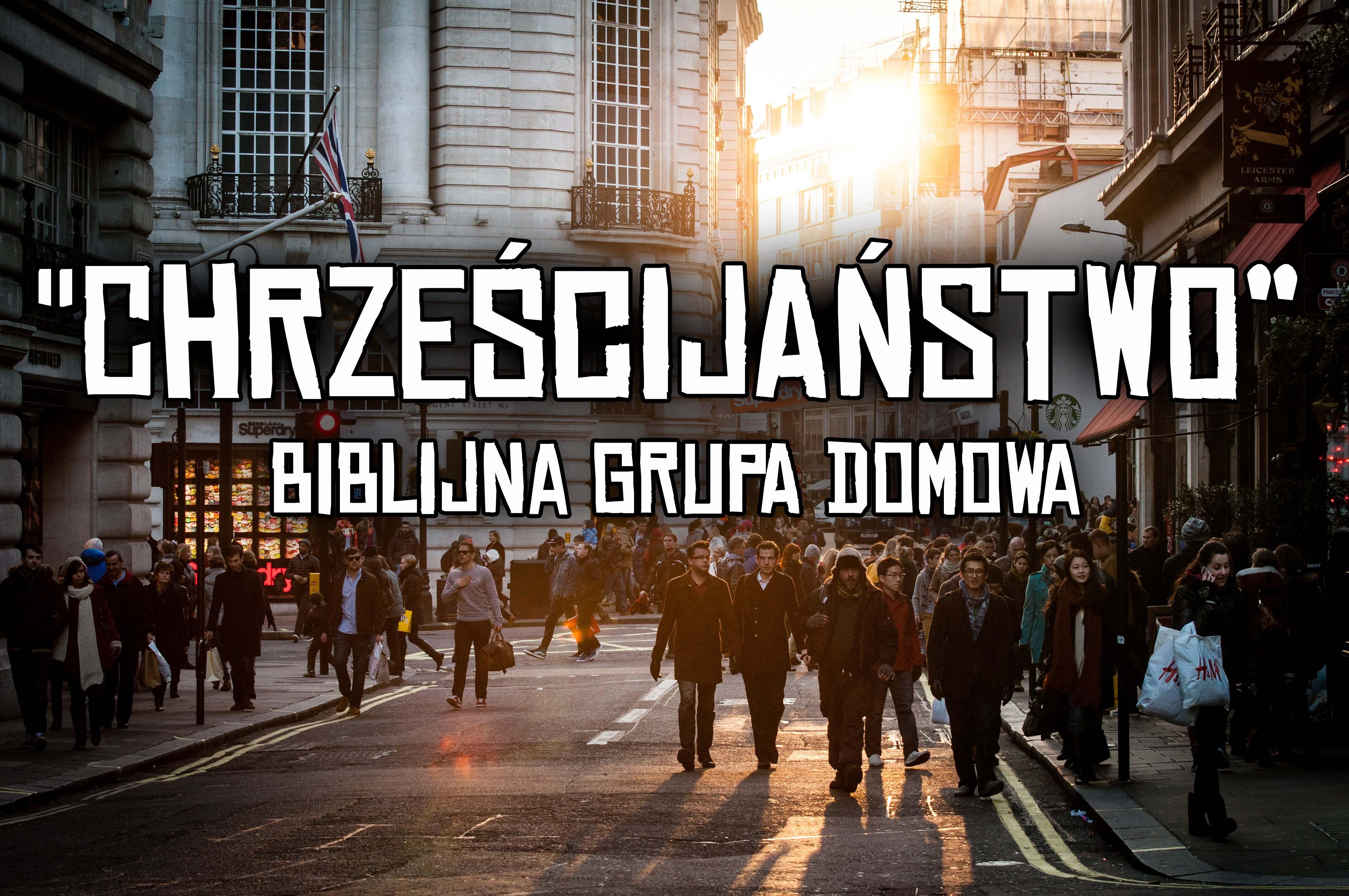 Chrześcijaństwo_Biblijna_Grupa_Domowa4