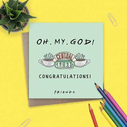 Friends Oh My God - Congratulations